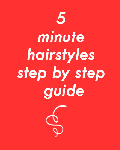 5 minute hairstyle step by step guide 1 - 5 minute hairstyle step by step guide